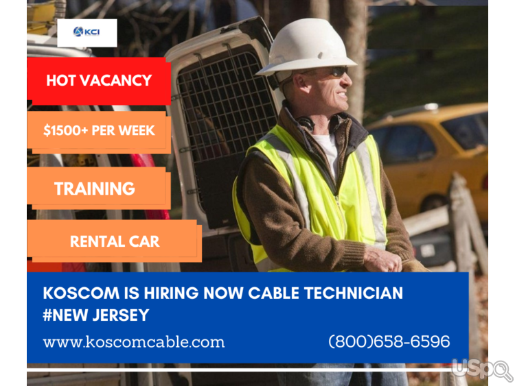 KOSCOM IS HIRING NOW cable technician, New Jersey